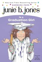 Junie B. Jones #17: Junie B. Jones Is a Graduation Girl ebook by Barbara Park, Denise Brunkus
