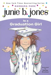Junie B. Jones #17: Junie B. Jones Is a Graduation Girl ebook by Barbara Park