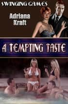 A Tempting Taste ebook by Adriana Kraft