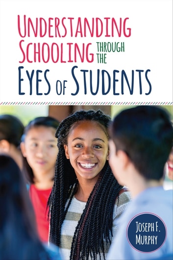 Understanding Schooling Through the Eyes of Students ebook by Joseph F. Murphy
