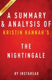 Summary of The Nightingale - by Kristin Hannah | Includes Analysis ebook by Instaread Summaries