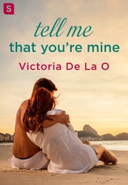 Tell Me That You're Mine ebook by Victoria De La O