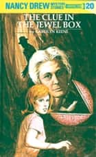 Nancy Drew 20: The Clue in the Jewel Box ebook by Carolyn Keene