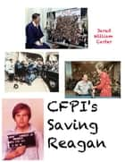 CFPI's Saving Reagan ebook by Jared William Carter