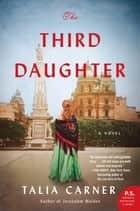 The Third Daughter - A Novel ebook by Talia Carner