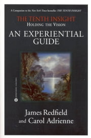 Holding the Vision - An Experiential Guide ebook by James Redfield,Carol Adrienne