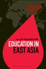 Education in East Asia ebook by Dr Pei-tseng Jenny Hsieh,Dr Colin Brock