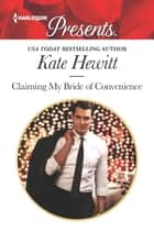 Claiming My Bride of Convenience ebook by Kate Hewitt