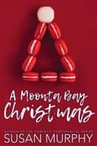 A Moonta Bay Christmas e-kirjat by Susan Murphy