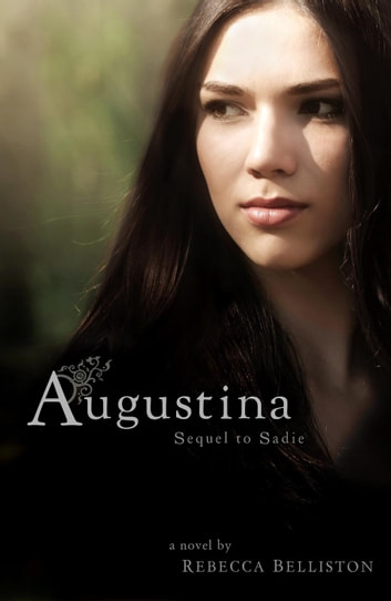Augustina (Sequel to Sadie) - Sadie, #2 ebook by Rebecca Belliston