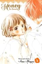 Honey So Sweet, Vol. 4 ebook by Amu Meguro
