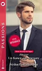 Un fiancé sur-mesure - Séduction interdite ebook by Zuri Day