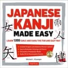 Japanese Kanji Made Easy ebook by Michael L. Kluemper