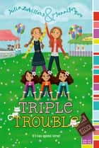 Triple Trouble ebook by Julia DeVillers,Jennifer Roy