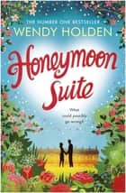 Honeymoon Suite ebook by Wendy Holden