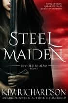 Steel Maiden ebook by Kim Richardson