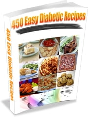 450 Easy Diabetic Recipes ebook by Michelle Harlow