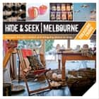 Hide & Seek Melbourne: Treasure Trove ebook by Publishing, Explore Australia