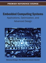 Embedded Computing Systems - Applications, Optimization, and Advanced Design ebook by Mohamed Khalgui,Olfa Mosbahi,Giorgio Valentini