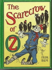 The Scarecrow of Oz, Ninth of the Oz Books (Illustrated) ebook by Frank Baum
