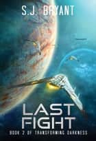 Last Fight ebook by S.J. Bryant