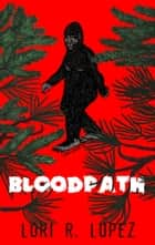 Bloodpath ebook by Lori R. Lopez