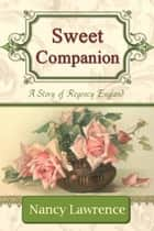 Sweet Companion ebook by Nancy Lawrence