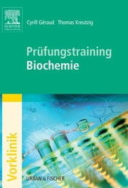 Prüfungstraining Biochemie ebook by Cyrill Geraud, Thomas Kreutzig