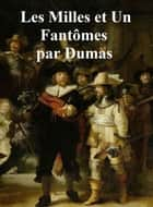 Les Mille et un Fantomes, in the original French ebook by Alexandre Dumas