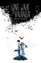 Long Walk to Valhalla Vol. 1 ebook by Adam Smith, Matthew Fox