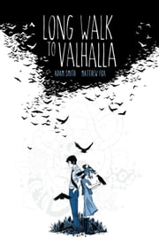 Long Walk to Valhalla Vol. 1 ebook by Adam Smith,Matthew Fox