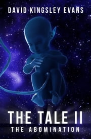The Tale II - The Abomination ebook by David Kingsley Evans