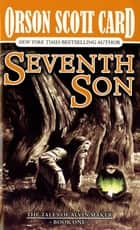 Seventh Son ebook by Orson Scott Card
