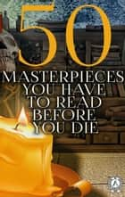 50 Masterpieces you have to read before you die ebook by Frances Burnett, Homer, Charles Dickens,...