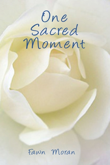 One Sacred Moment ebook by Fawn Moran