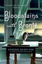 Bloodstains with Bronte - A Crime with the Classics Mystery ebook by Katherine Bolger Hyde