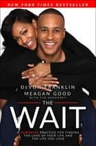 The Wait ebook by DeVon Franklin,Meagan Good,Tim Vandehey