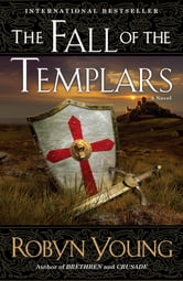 The Fall of the Templars - A Novel ebook by Robyn Young