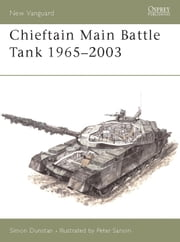 Chieftain Main Battle Tank 1965-2003 ebook by Simon Dunstan,Peter Sarson