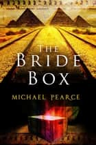 The Bride Box ebook by Michael Pearce