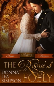 The Rogue's Folly ebook by Donna Lea Simpson