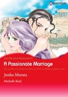 A Passionate Marriage (Harlequin Comics) ebook by Michelle Reid,Junko Murata
