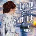 Death on the Sapphire - A Lady Frances Ffolkes Mystery audiobook by R. J. Koreto