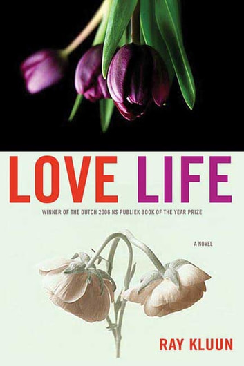 Love Life - A Novel ebook by Ray Kluun