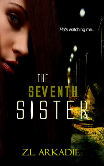 The Seventh Sister (A Parched Novel) - A Vampire Romance ebook by Z.L. Arkadie
