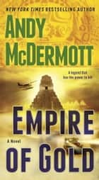 Empire of Gold ebook by Andy McDermott