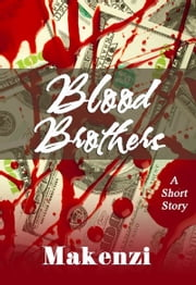 Blood Brothers ebook by Makenzi