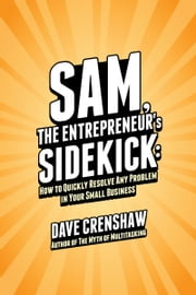 SAM, The Entrepreneur's Sidekick ebook by Dave Crenshaw