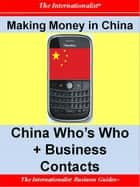 Making Money in China: China Who's Who + Business Contacts ebook by Patrick W. Nee