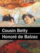 Cousin Betty ebook by Honore de Balzac
